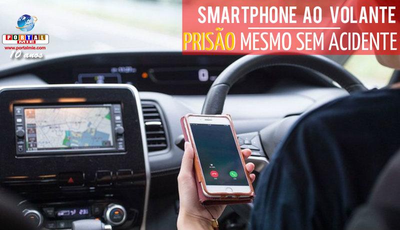 &nbspSmartphone al volante podrá generar prisión