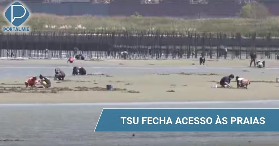 &nbspTsu cierra vías de acceso a las playas