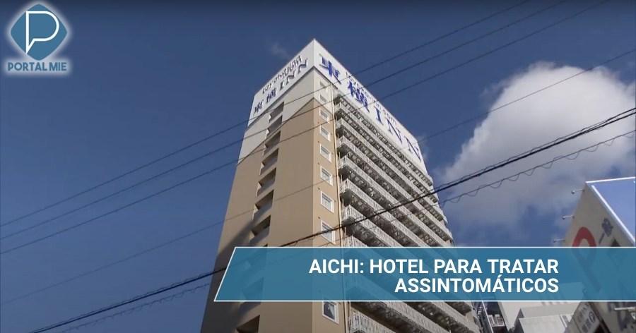 &nbspAichi alquila hotel para el tratamiento de los asintomáticos con Covid-19