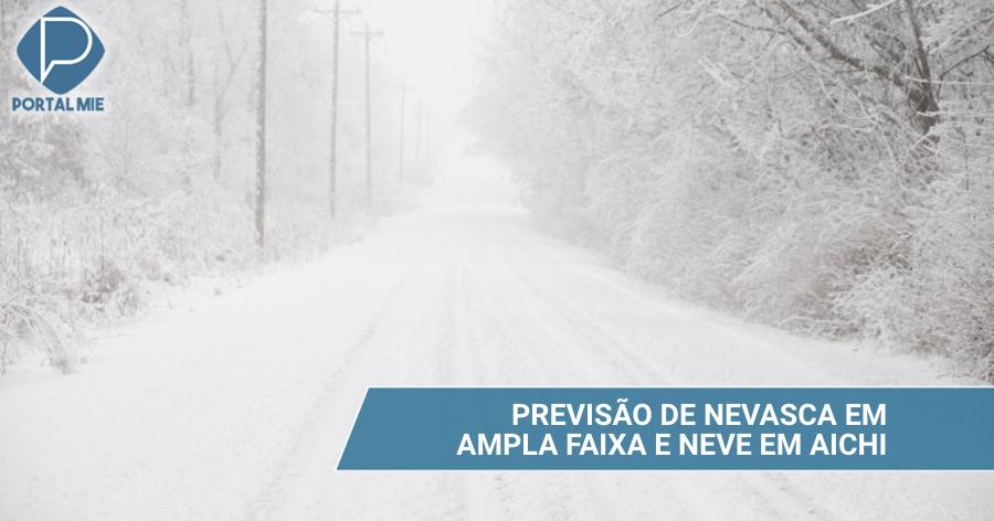 &nbspNevada en amplia área  y posibilidad de nieve en Aichi