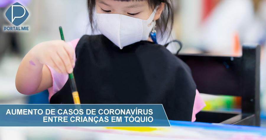 &nbspInfecciones por Covid-19 entre niños aumentan en Tokyo
