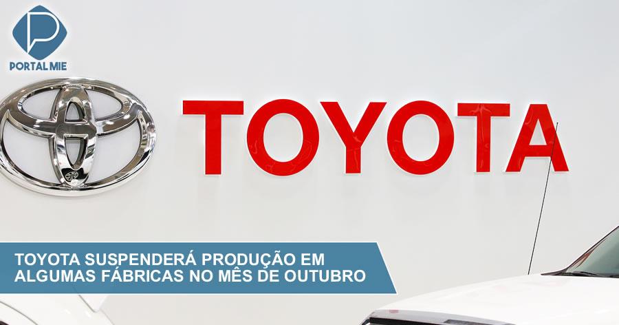 &nbspToyota suspenderá producción en 14 fábricas en el mes de octubre